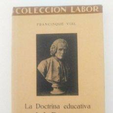 Libros antiguos: LA DOCTRINA EDUCATIVA J. J. ROUSSEAU EDITORIAL LABOR 1931 BIBLIOTECA DE INICIACIÓN CULTURAL . Lote 90521885