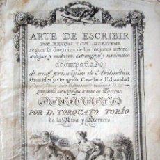Libros antiguos: 1798. PRIMERA EDICIÓN! EL ARTE DE ESCRIBIR. T. TORÍO DE LA RIVA Y HERRERO. ENCUADERNACIÓN PIEL. Lote 90971550