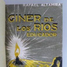 Libros antiguos: RAFAEL ALTAMIRA // GINER DE LOS RIOS EDUCADOR // EDITORIAL PROMETEO. Lote 94943419