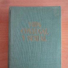 Libros antiguos: LIBRO. VIDA CONYUGAL Y SEXUAL. MORAGAS Y COROMINAS. (GASSO HNOS., 1962). Lote 95077167