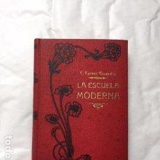 Libros antiguos: LA ESCUELA MODERNA. FRANCISCO FERRER I GUARDIA . KROPOTKIN. MAUCCI, CIRCA 1910 .ANARQUISMO. Lote 95112215
