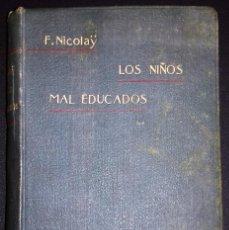 Libros antiguos: LOS NIÑOS LAS EDUCADOS. FERNANDO NICOLAY. BARCELONA 1903. 1ª EDICIÓN. ED. GUSTAVO GILI. Lote 97474743