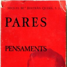 Libros antiguos: LIBRO, PARES, PENSAMENTS PER EDUCAR. MIQUEL Mª BERTRÁN QUERA. Lote 98352915