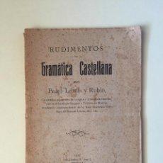 Libros antiguos: RUDIMENTOS DE GRAMATICA CASTELLANA- PEDRO LEMUS Y RUBIO- MURCIA 1.917. Lote 100076259