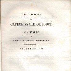 Libros antiguos: DEL MODO DI CATECHIZZARE GL'IDIOTI. VENEZIA 1821. Lote 101427363