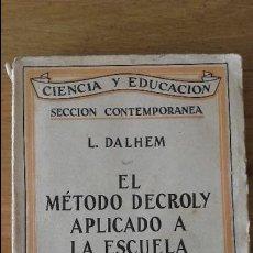 Libros antiguos: EL METODO DECROLY APLICADO A LA ESCUELA. 1924. Lote 101393107