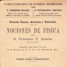 Libros antiguos: NOCIONES DE FISICA POR D.VICTORIANO F.ASCARZA. Lote 101675767