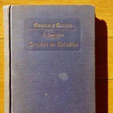 Libros antiguos: LA EDUCACIÓN SOCIAL Y LOS CÍRCULOS DE ESTUDIOS - E. BEAUPIN - SATURNINO CALLEJA - CIENCIA Y ACCIÓN. Lote 103347751