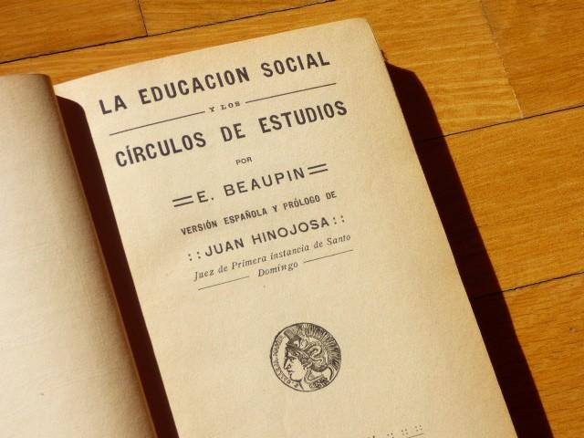 Libros antiguos: LA EDUCACIÓN SOCIAL Y LOS CÍRCULOS DE ESTUDIOS - E. BEAUPIN - Saturnino Calleja - Ciencia y Acción - Foto 2 - 103347751