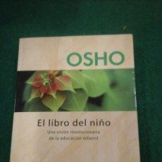 Libros antiguos: EL LIBRO DEL NIÑO - UNA VISIÓN REVOLUCIONARIA DE LA EDUCACIÓN INFANTIL - OSHO. Lote 104193355
