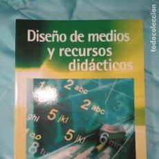 Libros antiguos: DISEÑO DE MEDIOS Y RECURSOS DIDÁCTICOS. Lote 105506715
