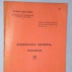 Libros antiguos: ENSEÑANZA GENERAL INDÍGENA. Lote 105705727