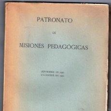Libros antiguos: PATRONATO DE MISIONES PEDAGÓGICAS. SEPTIEMBRE DE 1931 DICIEMBRE DE 1933 - COSSÍO, MANUEL B. Y OTROS. Lote 105467408