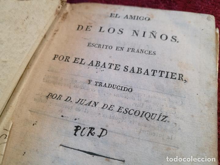 Libros antiguos: EL AMIGO DE LOS NIÑOS, ABATE SABATIER,JUAN ESCOIQUIZ PERGAMINO,imprenta pablo riera REUS 1826 - Foto 5 - 105846547