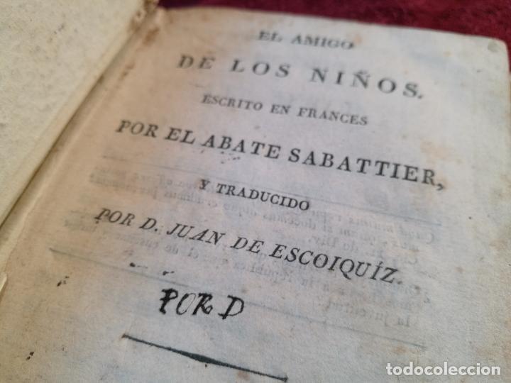 Libros antiguos: EL AMIGO DE LOS NIÑOS, ABATE SABATIER,JUAN ESCOIQUIZ PERGAMINO,imprenta pablo riera REUS 1826 - Foto 6 - 105846547