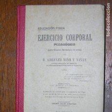 Libros antiguos: (F.1) EDUCACIÓN FÍSICA EJERCICIO CORPORAL PEDAGÓGICO AÑO 1913. Lote 105966831