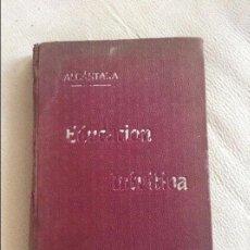 Libros antiguos: EDUCACION INTUITIVA Y LECCIONES DE COSAS PEDRO DE ALCANTARA GARCIA 1902. Lote 106938691