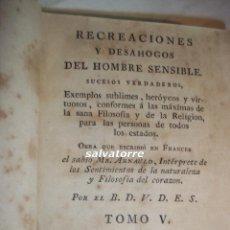 Libros antiguos: RECREACIONES Y DESAHOGOS DEL HOMBRE SENSIBLE.MADRID, IMPRENTA DE AZNAR.1799.TOMO V. Lote 108391175