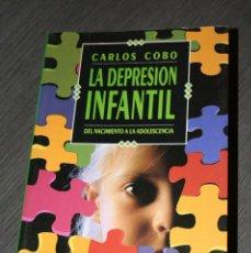 Libros antiguos: LA DEPRESION INFANTIL.PEDRO COBO.TEMAS DE HOY.1992.ADOLESCENCIA.NACIMIENTO.EDUCACION.NIÑOS.DEPRESION. Lote 108398567