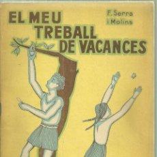 Libros antiguos: 519.- PEDAGOGIA CATALANA-EL MEU TREBALL DE VACANCES-F.SERRA I MOLINS-EDITORIAL SALVATELLA. Lote 109345895