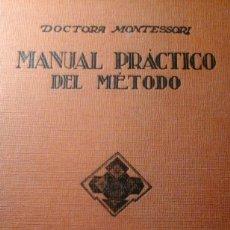 Libros antiguos: DOCTORA MONTESSORI-MANUAL PRÁCTICO DEL MÉTODO-1939. Lote 109380019