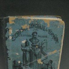 Libros antiguos: ESCRITURA Y LENGUAJE DE ESPAÑA - ESTEBAN PALUZIE , EDICION 1878. Lote 109895467