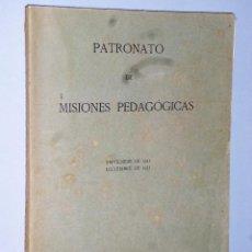 Libros antiguos: PATRONATO DE MISIONES PEDAGÓGICAS.. SEPTIEMBRE DE 1931- DICIEMBRE DE 1933.. Lote 110136799