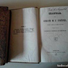 Libros antiguos: MANUAL DEL CURSANTE DE 2ª ENSEÑANZA, 2 TOMOS. IMPRENTA DE JOSE TAULO 1849. OBRA COMPLETA. Lote 111979335