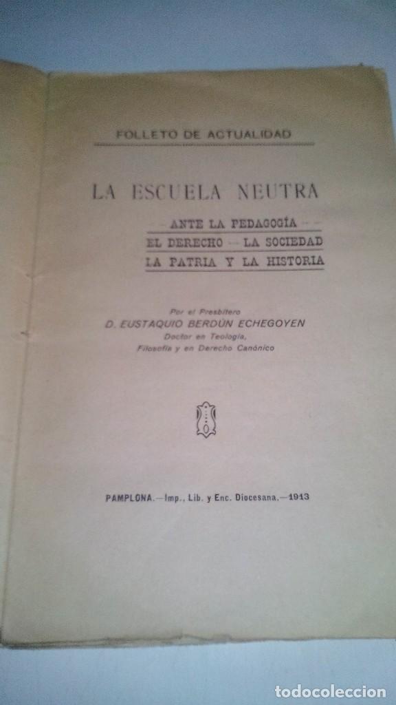 Libros antiguos: LA ESCUELA NEUTRA-EUSTAQUIO BERDUN ECHEGOYEN-PAMPLONA 1913 - Foto 2 - 113102663