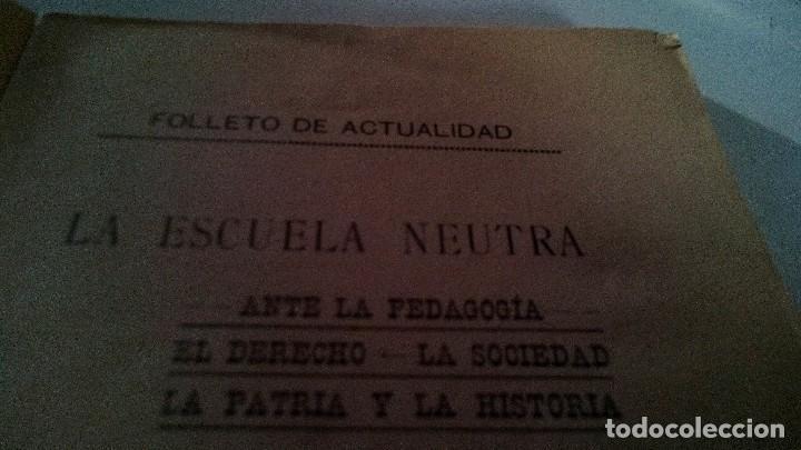 Libros antiguos: LA ESCUELA NEUTRA-EUSTAQUIO BERDUN ECHEGOYEN-PAMPLONA 1913 - Foto 3 - 113102663