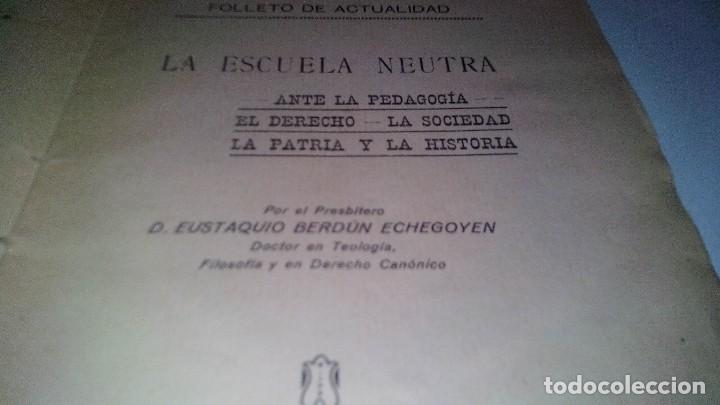Libros antiguos: LA ESCUELA NEUTRA-EUSTAQUIO BERDUN ECHEGOYEN-PAMPLONA 1913 - Foto 4 - 113102663