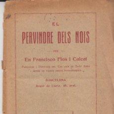 Libros antiguos: EL PERVINDRE DELS NOIS PER FRANCISCO FLOS I CALCAT ASSOCIACIÓ PROTECTORA ENSENYANÇA CATALANA . Lote 113699911
