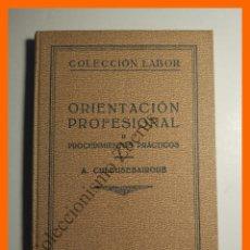 Libros antiguos: ORIENTACION PROFESIONAL. TOMO II: PROCEDIMIENTOS PRACTICOS - ALEJANDRO CHLEUSEBAIRGUE. Lote 114867023
