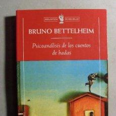 Libros antiguos: PSICOANÁLISIS DE LOS CUENTOS DE HADAS / BRUNO BETTELHEIM / 2003. CRÍTICA (BOLSILLO). Lote 115044659