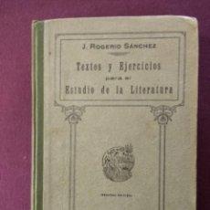 Libros antiguos: TEXTOS Y EJERCICIOS PARA EL ESTUDIO DE LA LITERATURA J. ROGERIO SÁNCHEZ 1925. Lote 115379223