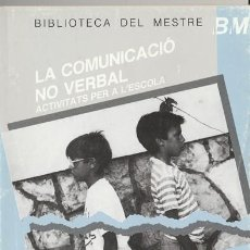 Libros antiguos: LIBRO LLIBRE LA COMUNICACIO NO VERBAL - ACTIVITATS PER A L´ESCOLA - ANY 1987 - ANGEL FORNER -ED GRAO. Lote 115991151