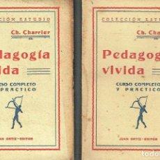 Libros antiguos: PEDAGOGÍA VIVIDA, 2 TOMOS. CH. CHARRIER.. Lote 116068635