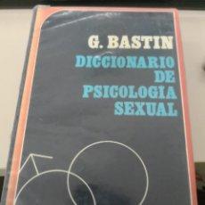 Libros antiguos: DICCIONARIO DE PSICOLOGÍA SEXUAL - G. BASTIN - HERDER - 1972 -. Lote 117575763