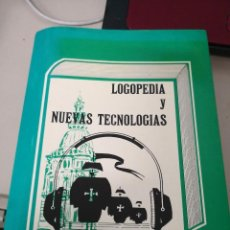Libros antiguos: INTERESANTE LIBRO LOGOPEDIA Y NUEVAS TECNOLOGÍAS. . Lote 117576251