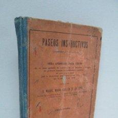 Libros antiguos: PASEOS INSTRUCTIVOS.MIGUEL MARIA GUILLEN DE LA TORRE. LIBRERIA DE LOS SUCESORES DE HERNANDO 1920. Lote 119241359