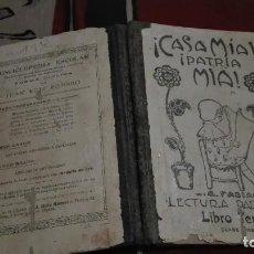 Libros antiguos: ¡ CASA MIA ! ¡ PATRIA MIA ! LECTURA PARA NIÑAS LIBRO TERCERO AÑO1922. Lote 140351517