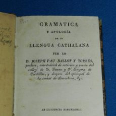 Libros antiguos: (MF) JOSEPH PAU BALLOT Y TORRES - GRAMATICA Y APOLOGIA DE LA LLENGUA CATHALANA , IMP PIFERRER . Lote 121121395