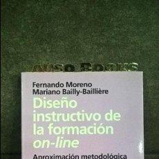Libros antiguos: DISEÑO INSTRUCTIVO DE LA FORMACION ON-LINE. FERNANDO MORENO Y MARIANO BAILLY-BAILLIERE. . Lote 121158631