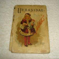Libros antiguos: URBANIDAD PARA NIÑAS - SATURNINO CALLEJA 1901. Lote 121857683