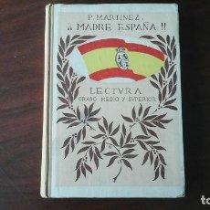 Libros antiguos: P.MARTINEZ MADRE PATRIA!! LIBRO DE LECTURA. GRADO MEDIO Y SUPERIOR.1924.PRIMO DE RIBERA.. Lote 122669467