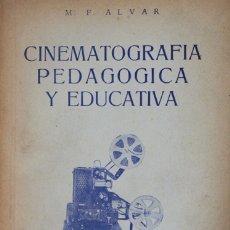 Libros antiguos: CINEMATOGRAFIA PEDAGOGICA Y EDUCATIVA. - ALVAR, M. F. - MADRID, 1936.. Lote 123156024