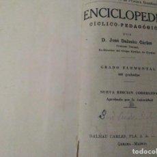 Libros antiguos: ENCICLOPEDIA CÍCLICO PEDAGÓGICA. JOSÉ DALMAU CARLES. 400 GRABADOS. 1922. Lote 125384939