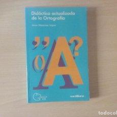 Livros antigos: DIDÁCTICA ACTUALIZADA DE LA ORTOGRAFIA. JESUS MESANZA LÓPEZ . Lote 126369931