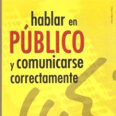 Libros antiguos: HABLAR EN PÚBLICO Y COMUNICARSE CORRECTAMENTE, POR AÍDA MARTÍN PÉREZ. Lote 128371859