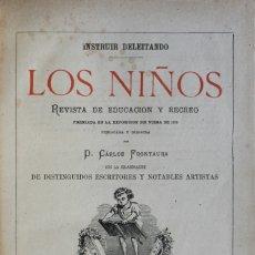 Libros antiguos: LOS NIÑOS. REVISTA DE EDUCACIÓN Y RECREO, PREMIADA EN LA EXPOSICIÓN DE 1873. TOMO XIII (CONTIENE LOS. Lote 123190528